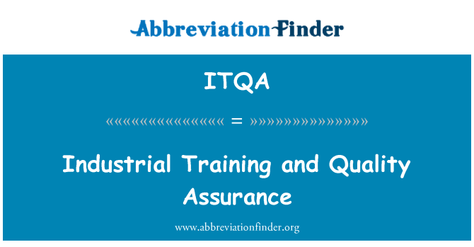ITQA: Industrial Training and Quality Assurance