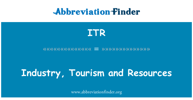 ITR: Industry, Tourism and Resources