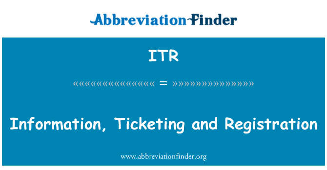 ITR: Information, Ticketing and Registration