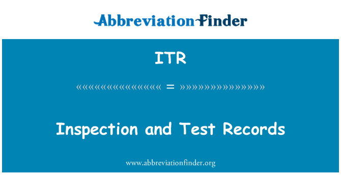 ITR: Inspection and Test Records