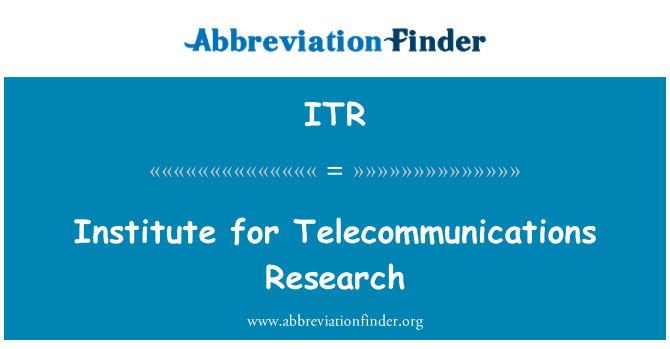 ITR: Institute for Telecommunications Research