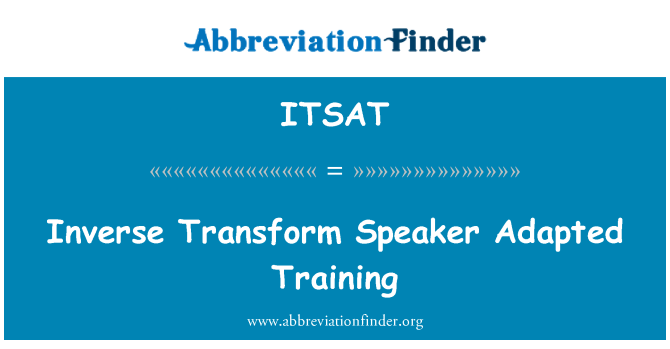 ITSAT: Inverse Transform Speaker Adapted Training