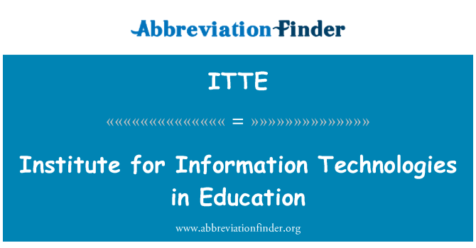 ITTE: Institute for Information Technologies in Education