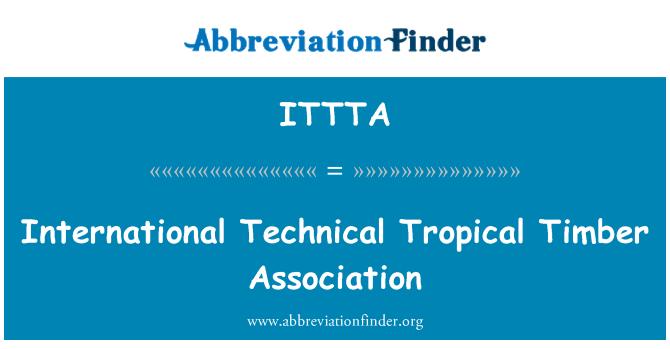 ITTTA: International Technical Tropical Timber Association