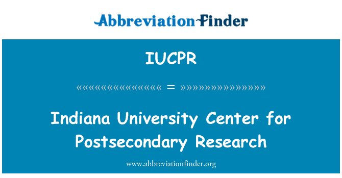IUCPR: Indiana University Center for Postsecondary Research