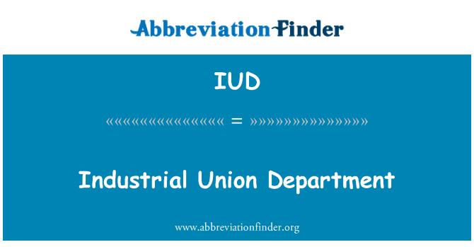IUD: Industrial Union Department