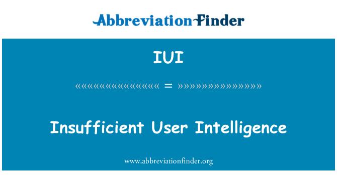 IUI: Insufficient User Intelligence