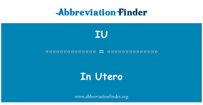 IU: In Utero