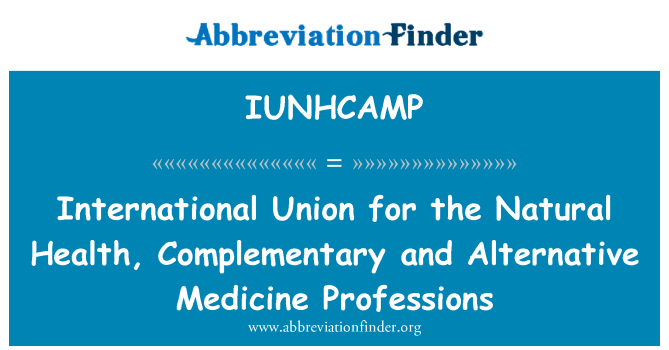 IUNHCAMP: International Union for the Natural Health, Complementary and Alternative Medicine Professions
