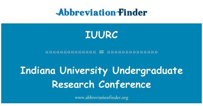 IUURC: Indiana University Undergraduate Research Conference