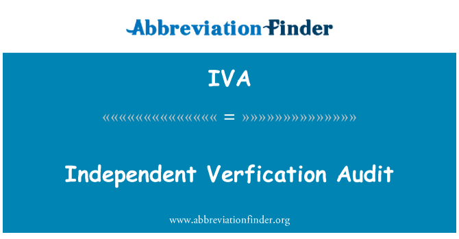 IVA: Independent Verfication Audit