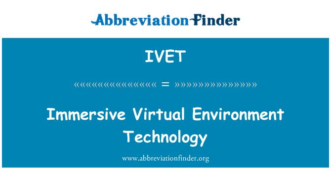 IVET: Immersive میں مجازی ماحول ٹیکنالوجی