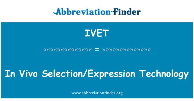 IVET: Dalam teknologi Vivo pilihan/ekspresi