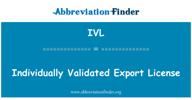 IVL: Individually Validated Export License