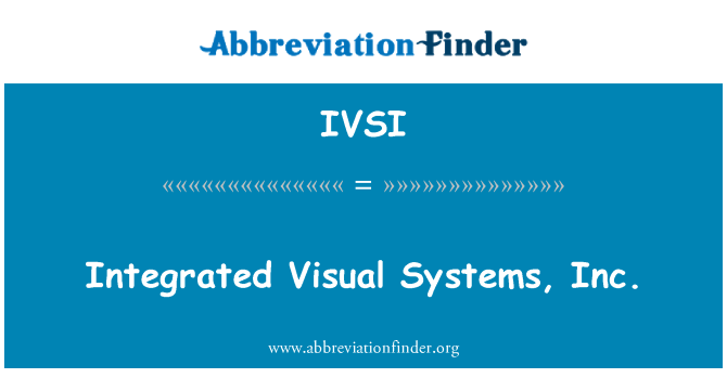 IVSI: Integrated Visual Systems, Inc.