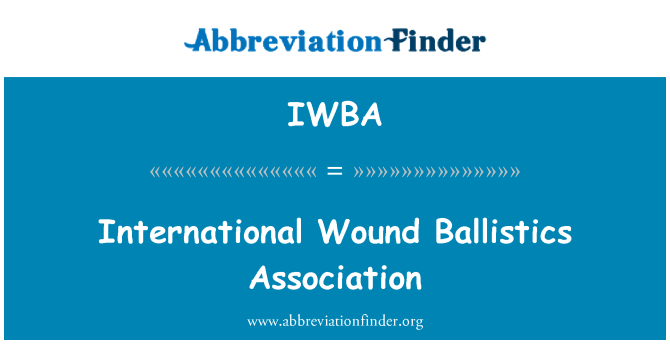 IWBA: International Wound Ballistics Association