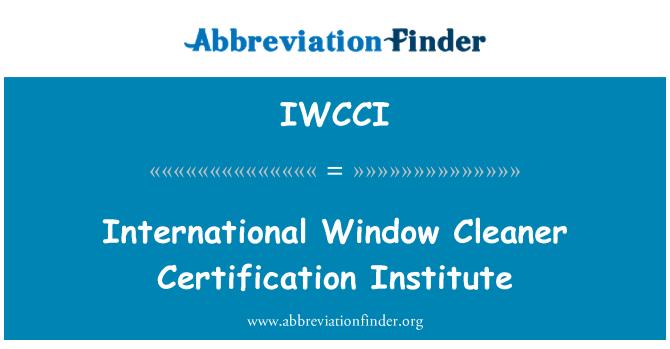 IWCCI: International Window Cleaner Certification Institute