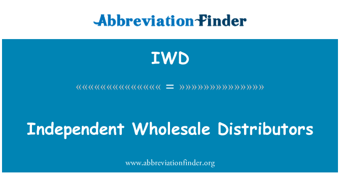IWD: Independent Wholesale Distributors