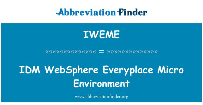 IWEME: IDM   WebSphere Everyplace Micro Environment