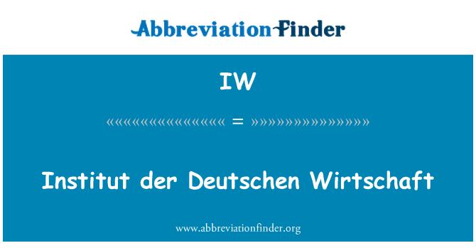 IW: Institut der Deutschen Wirtschaft