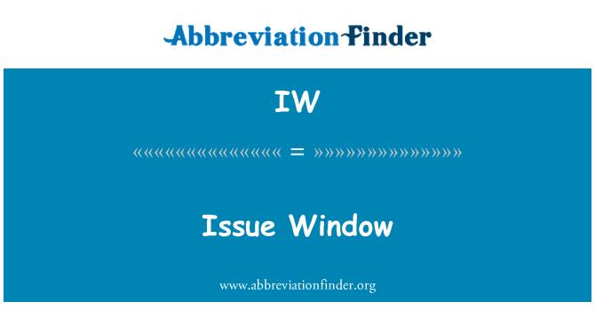 IW: Issue Window