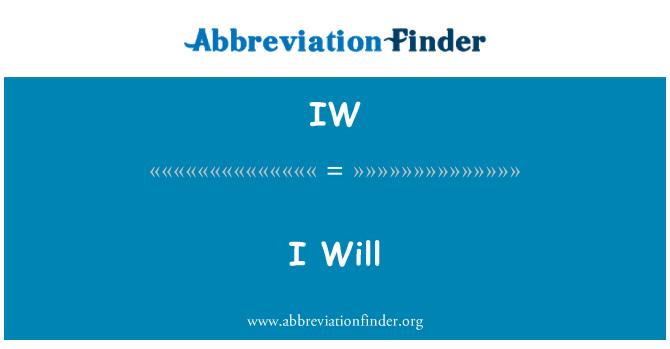 IW: I Will