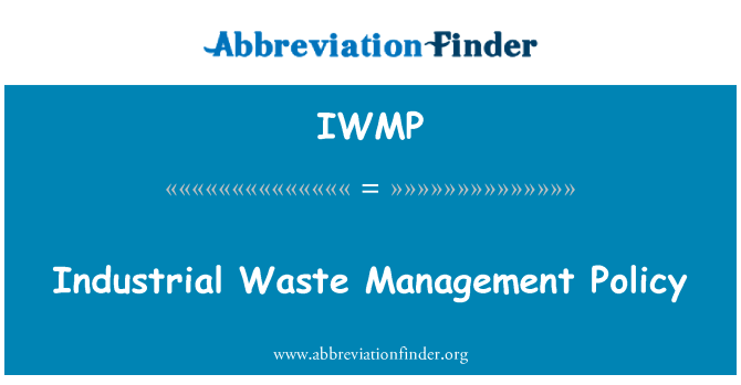 IWMP: Industrial Waste Management Policy