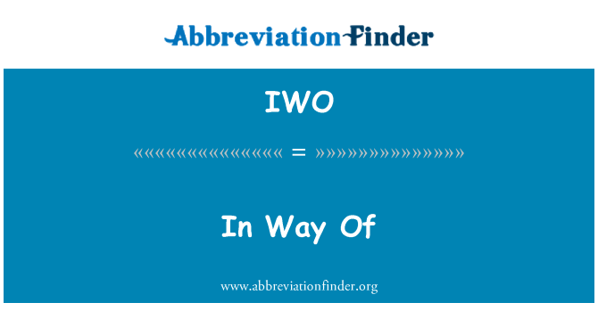 IWO: In Way Of