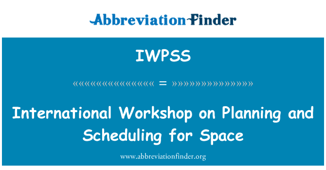 IWPSS: International Workshop on Planning and Scheduling for Space