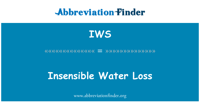 IWS: Insensible Water Loss