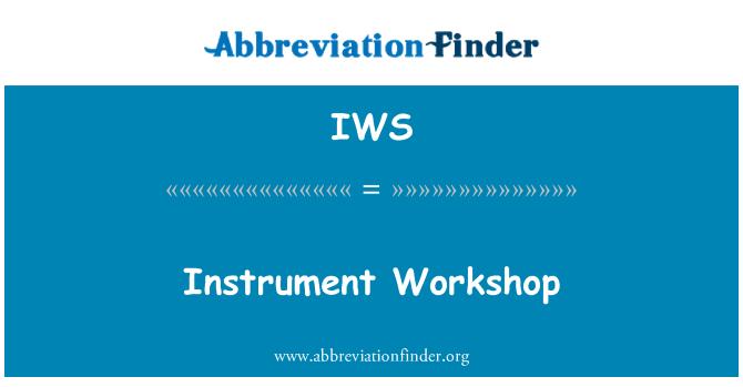 IWS: Instrument Workshop