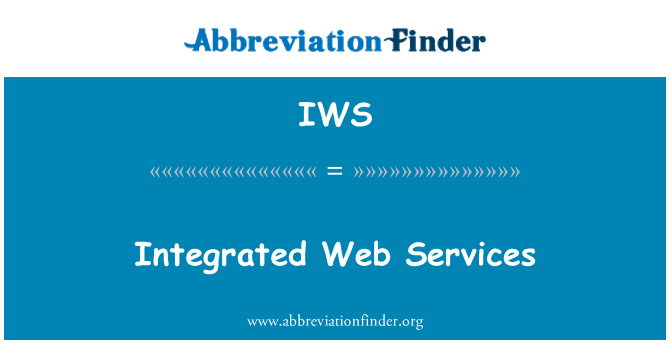 IWS: Integrated Web Services