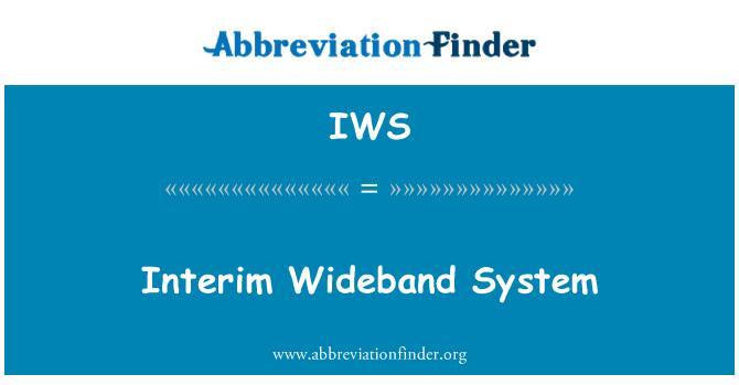 IWS: Interim Wideband System