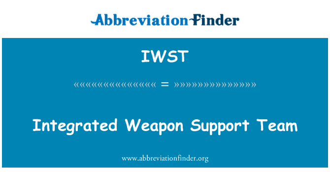 IWST: Integrated Weapon Support Team