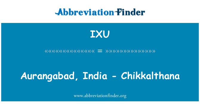 IXU: Aurangabad, India - Chikkalthana