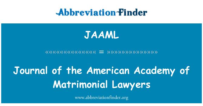 JAAML: Journal of the American Academy of Matrimonial Lawyers