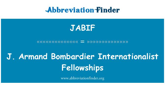 JABIF: J. Armand Bombardier Internationalist Fellowships