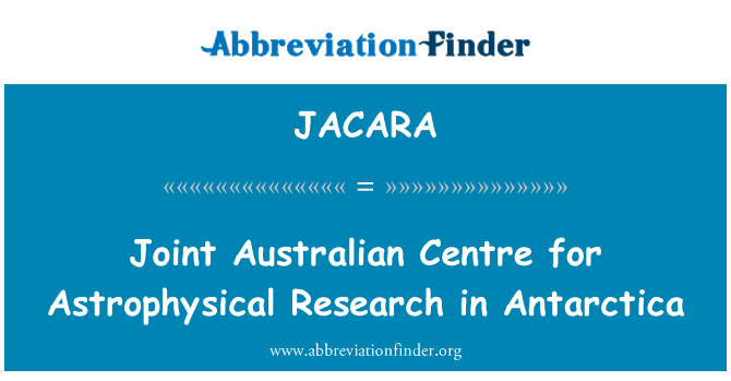 JACARA: Joint Australian Centre for Astrophysical Research in Antarctica
