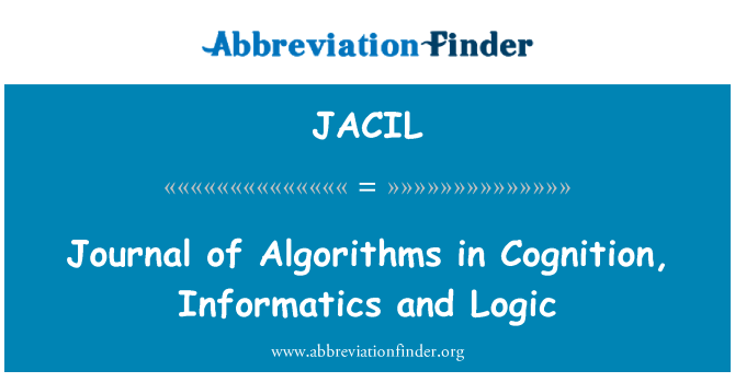 JACIL: Journal of Algorithms in Cognition, Informatics and Logic