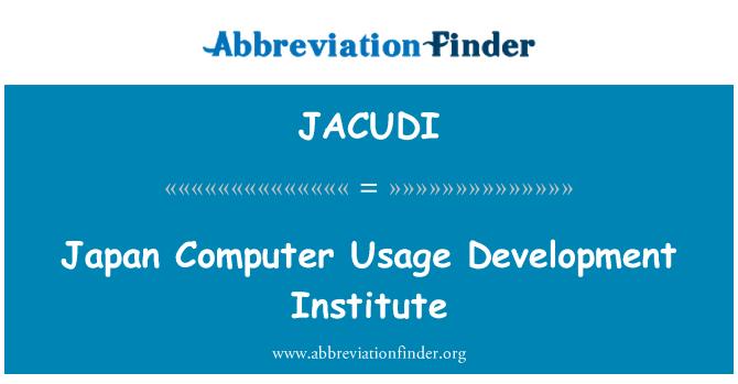 JACUDI: Japan Computer Usage Development Institute