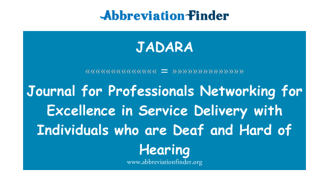 JADARA: Journal for Professionals Networking for Excellence in Service Delivery with Individuals who are Deaf and Hard of Hearing