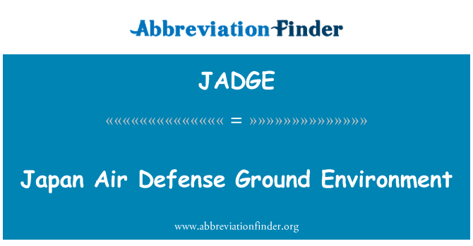 JADGE: Japan Air Defense Ground Environment