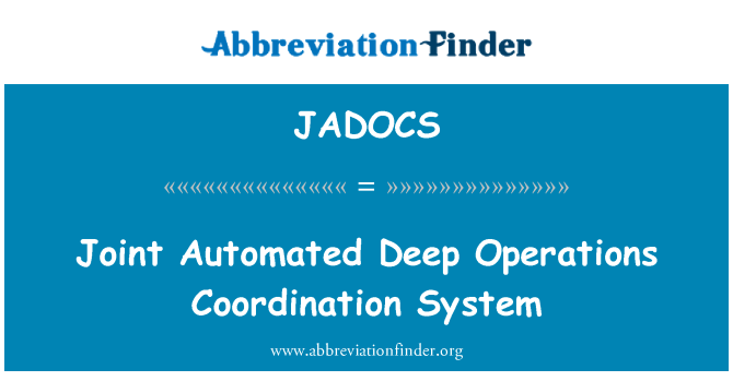 JADOCS: Joint Automated Deep Operations Coordination System