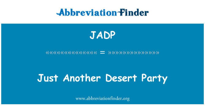 JADP: Just Another Desert Party
