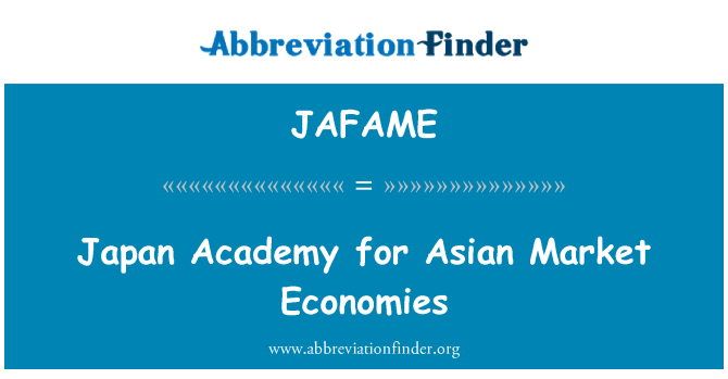 JAFAME: Japan Academy for Asian Market Economies