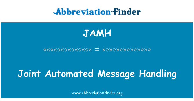 JAMH: Joint Automated Message Handling