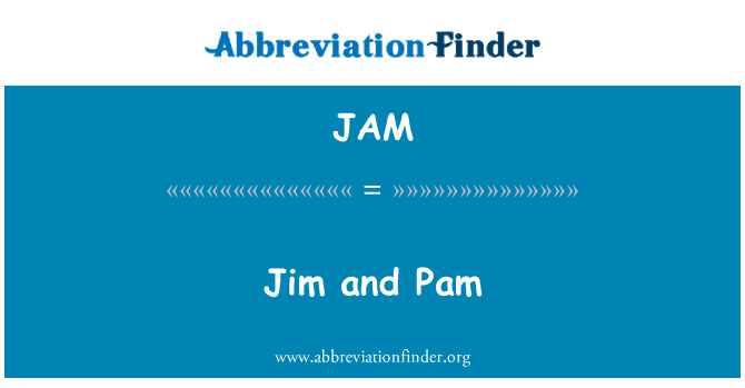 JAM: Jim and Pam