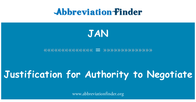 JAN: Justification for Authority to Negotiate