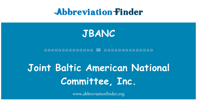 JBANC: Joint Baltic American National Committee, Inc.