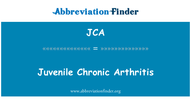 JCA: Juvenile Chronic Arthritis